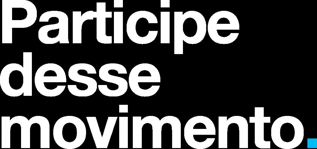 Participe desse movimento